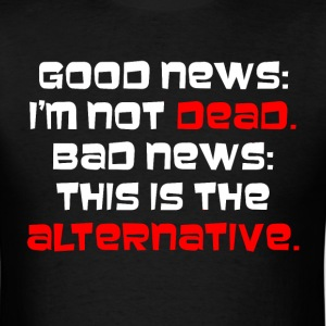 I'm Not Dead Funny Male - Men's T-Shirt