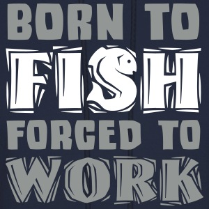 Born to Fish forced to Work Hoodies - Men's Hoodie