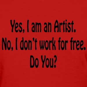 Yes I am an Artist...Ladies Standard Red  T-shirt - Women's T-Shirt