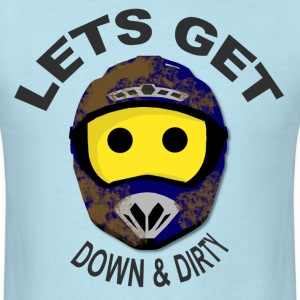 Lets Get Down & Dirty Moto X T-Shirts - Men's T-Shirt