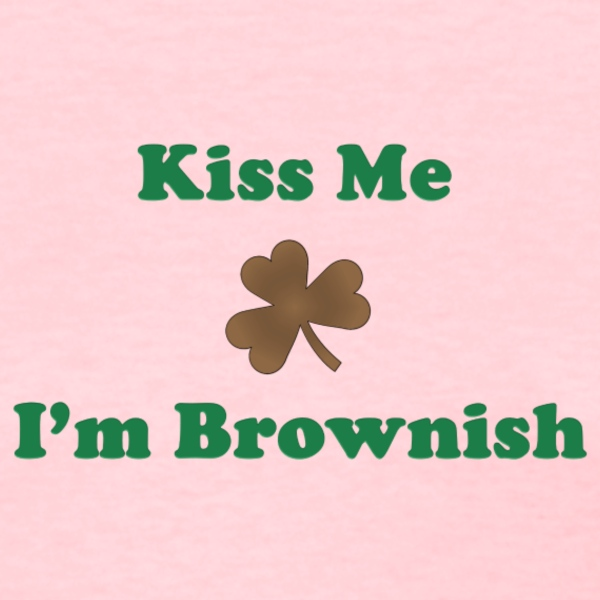 Kiss Me, I'm Brownish (Women) - Women's T-Shirt