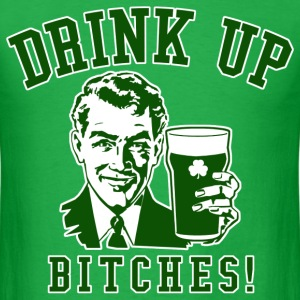 Drink Up, Bitches! - Men's T-Shirt