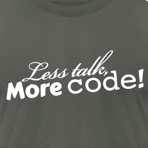 Less talk, More code! T-Shirts - Men's T-Shirt by American Apparel