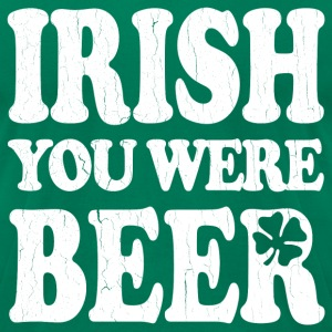 Funny! Irish You Were Beer - Men's T-Shirt by American Apparel