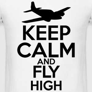 Keep Calm and Fly High T-Shirts - Men's T-Shirt