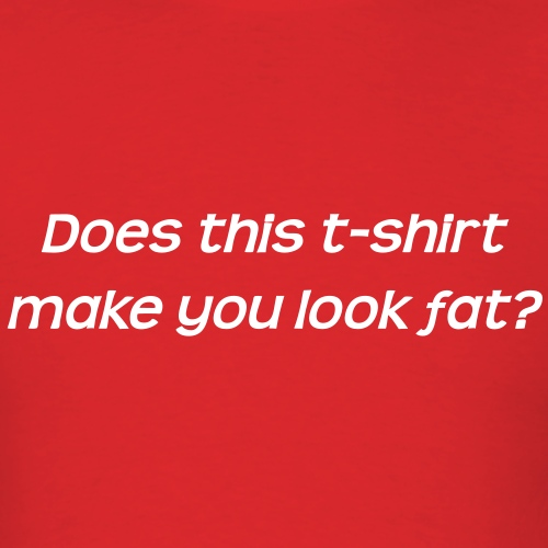 Does this t-shirt make you look fat?