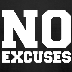 No excuses - Men's T-Shirt by American Apparel