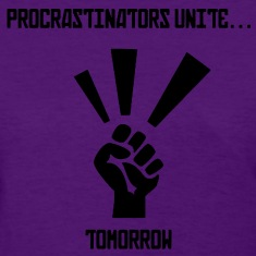 Procrastinators Unite... Tomorrow Tee