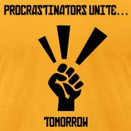 Design ~ Procrastinators Unite... Tomorrow Tee