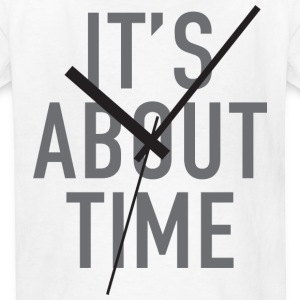 It's About Time Kids' Shirts - Kids' T-Shirt