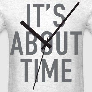 It's About Time T-Shirts - Men's T-Shirt