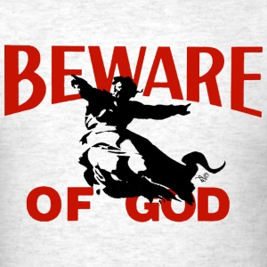 Beware of God by Tai's Tees - Men's T-Shirt