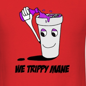 We trippy mane T-Shirts - Men's T-Shirt