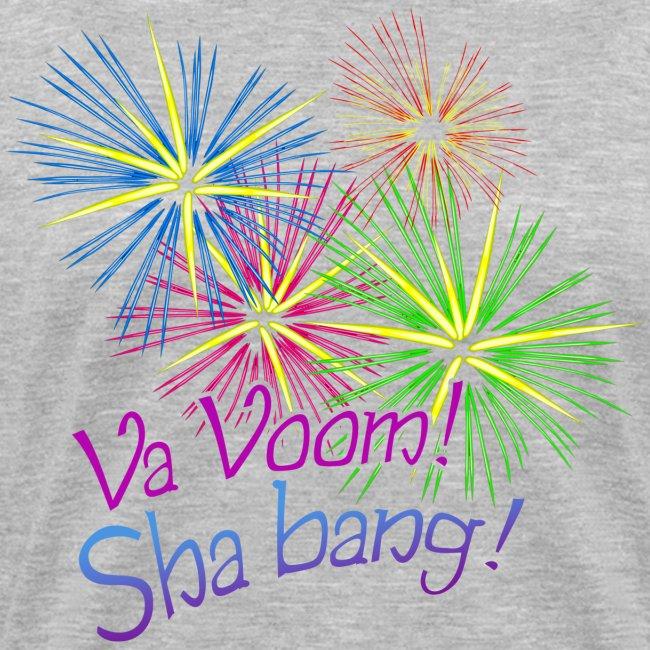 Va Voom! Sha Bang!