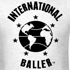 INTERNATIONAL BALLER T-Shirts