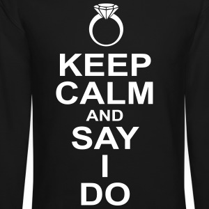 keep calm and say i do Long Sleeve Shirts - Crewneck Sweatshirt