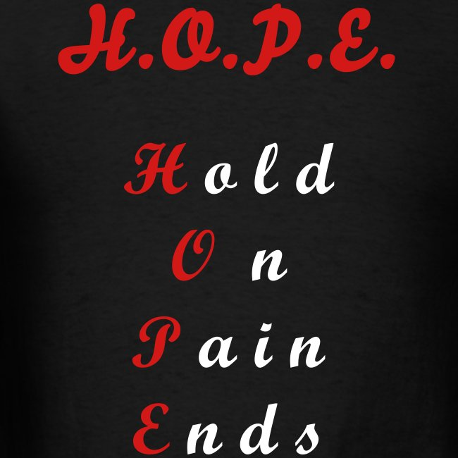 "H.O.P.E ""Hold on Pain ends"