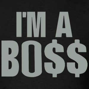 I'M A BOSS T-Shirts - Men's T-Shirt