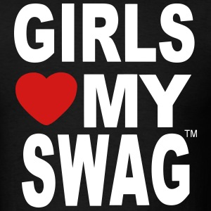 GIRLS LOVE MY SWAG T-Shirts - Men's T-Shirt
