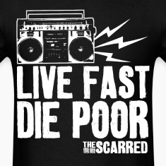 The Scarred - Live Fast Die Poor - Boombox shirt