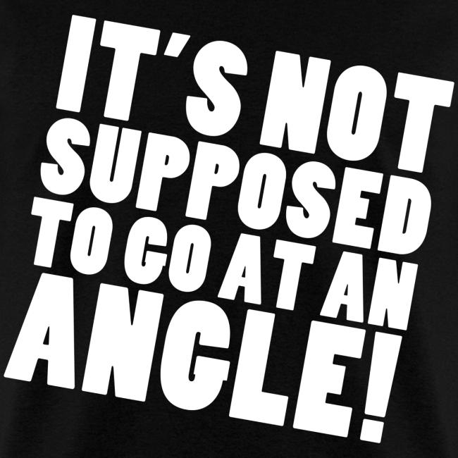 AT AN ANGLE (Guys)