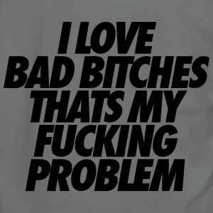 I Love Bad Bitches That's My Fucking Problem Zip Hoodies/Jackets - Unisex Fleece Zip Hoodie by American Apparel
