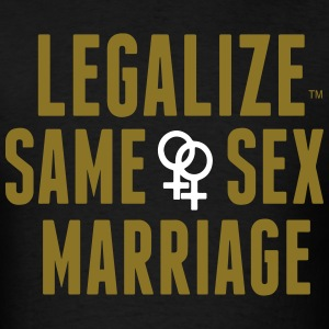 LEGALIZE SAME SEX MARRIAGE T-Shirts - Men's T-Shirt
