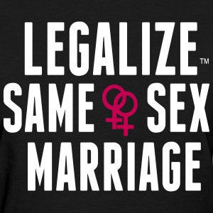 LEGALIZE SAME SEX MARRIAGE Women's T-Shirts - Women's T-Shirt