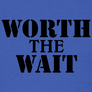 Worth the wait T-Shirts - Men's T-Shirt