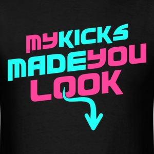 My Kicks Made You Look Sneaker Graphic T-Shirts - Men's T-Shirt