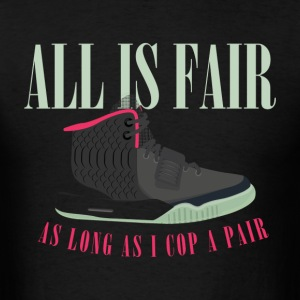All is Fair Yeezy Design T-Shirts - Men's T-Shirt