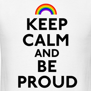 Keep Calm and Be Proud - Men's T-Shirt