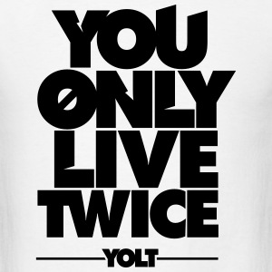 You Only Live Twice (YOLT) T-Shirts - Men's T-Shirt