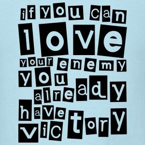 If you can love your enemy Victory T-Shirts - Men's T-Shirt