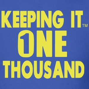 KEEPING IT ONE THOUSAND T-Shirts - Men's T-Shirt