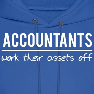 Accountants Work Their Assets Off Hoodies - Men's Hoodie