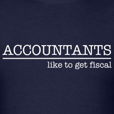 Accountants Like To Get Fiscal T-Shirts