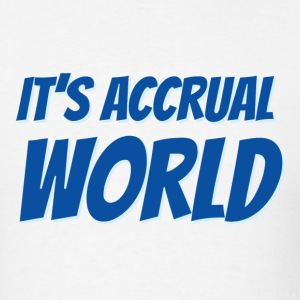 It's Accrual World T-Shirts - Men's T-Shirt