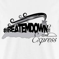 Design ~ BEATEMDOWN Express (Men's)