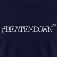 Design ~ #BEATEMDOWN Classic (Men's)