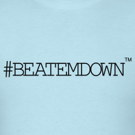 Design ~ #BEATEMDOWN Classic (Men's)