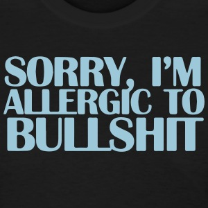 SORRY, I'M ALLERGIC TO BULLSHIT Women's T-Shirts - Women's T-Shirt
