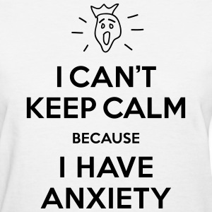 Calm Anxiety - Women's T-Shirt