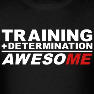 Training plus determination equals awesoME T-Shirts - Men's T-Shirt