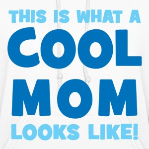 What A Cool Mom Looks Like Hoodies - Women's Hoodie