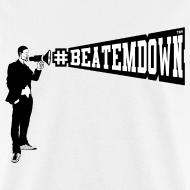 Design ~ #BEATEMDOWN Megaphone (Men's)