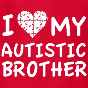 I Love My Autistic Brother - Kids' T-Shirt