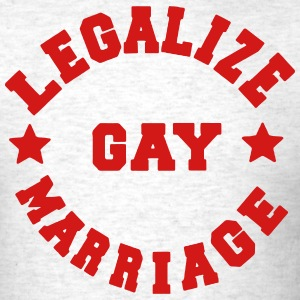 LEGALIZE GAY MARRIAGE - Men's T-Shirt