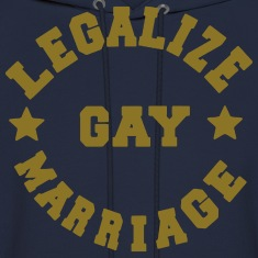 LEGALIZE GAY MARRIAGE Hoodies