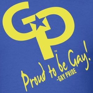 GAY PRIDE-PROUD TO BE GAY! T-Shirts - Men's T-Shirt